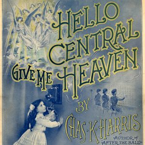 Hello Central Give Me Heaven (sheet music)