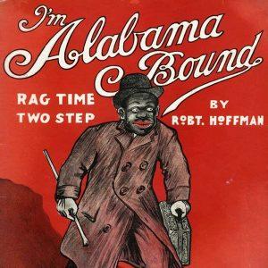 I'm Alabama Bound (sheet music)